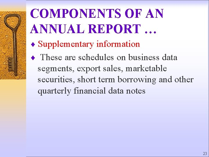 COMPONENTS OF AN ANNUAL REPORT … ¨ Supplementary information ¨ These are schedules on