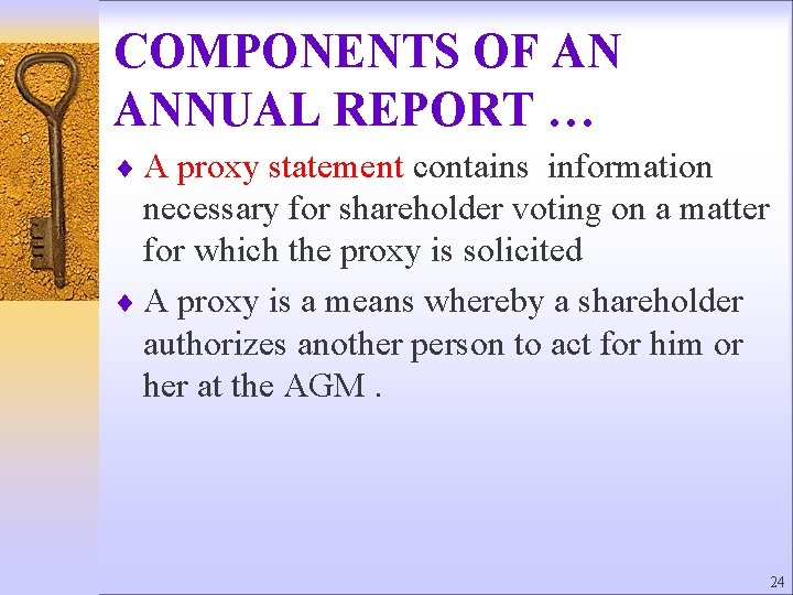 COMPONENTS OF AN ANNUAL REPORT … ¨ A proxy statement contains information necessary for