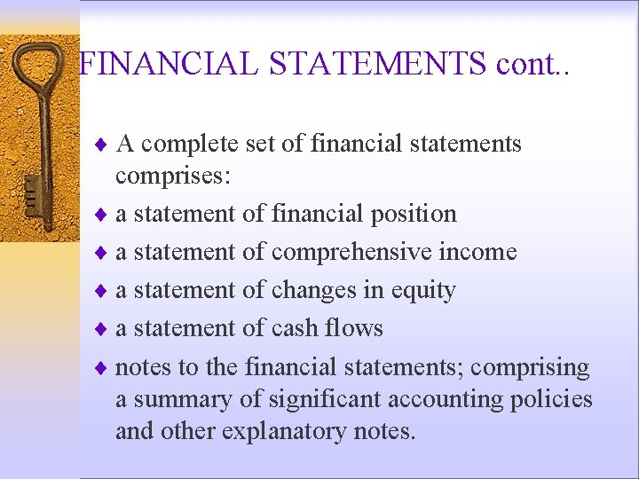FINANCIAL STATEMENTS cont. . ¨ A complete set of financial statements comprises: ¨ a