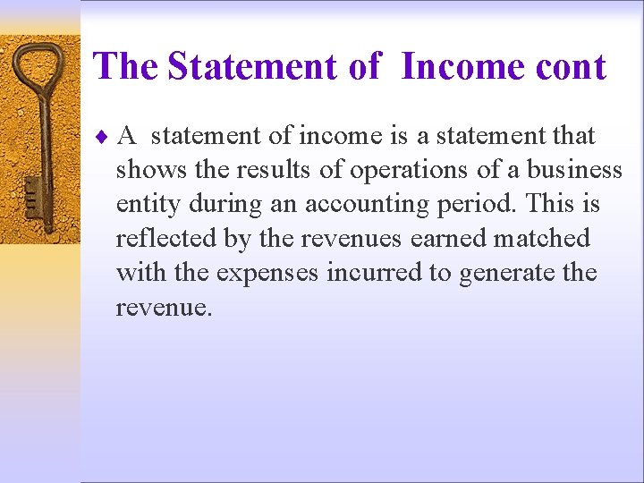 The Statement of Income cont ¨ A statement of income is a statement that