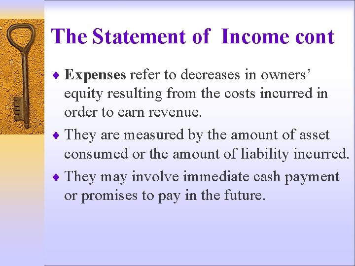 The Statement of Income cont ¨ Expenses refer to decreases in owners' equity resulting