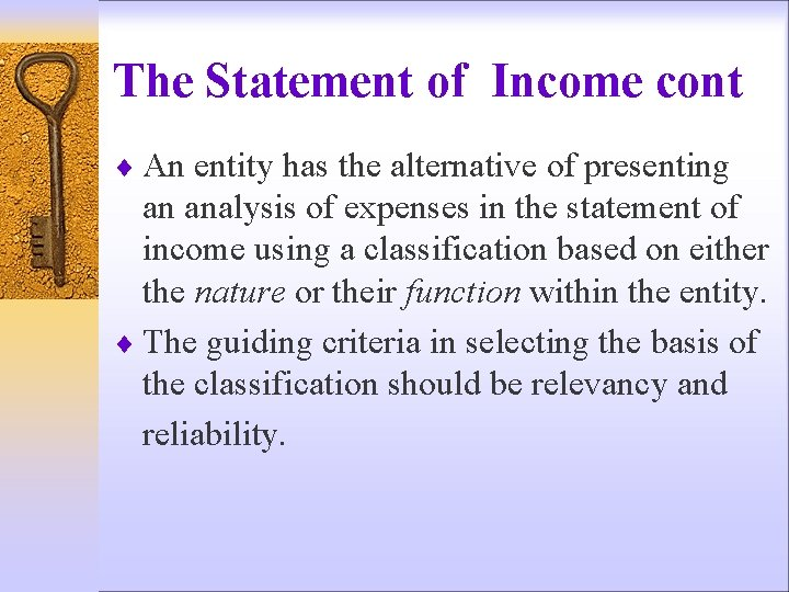 The Statement of Income cont ¨ An entity has the alternative of presenting an
