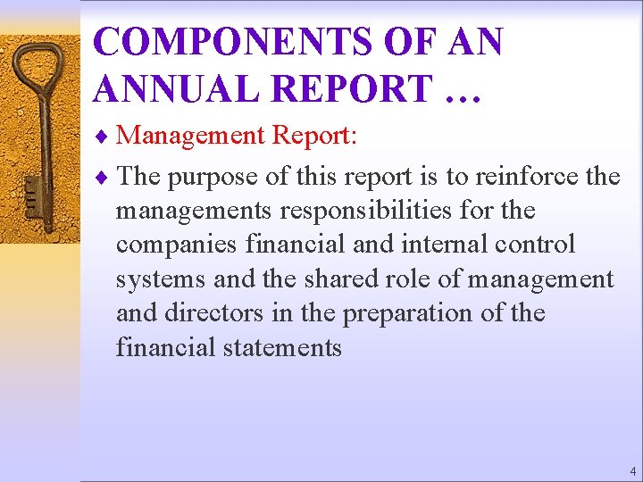 COMPONENTS OF AN ANNUAL REPORT … ¨ Management Report: ¨ The purpose of this