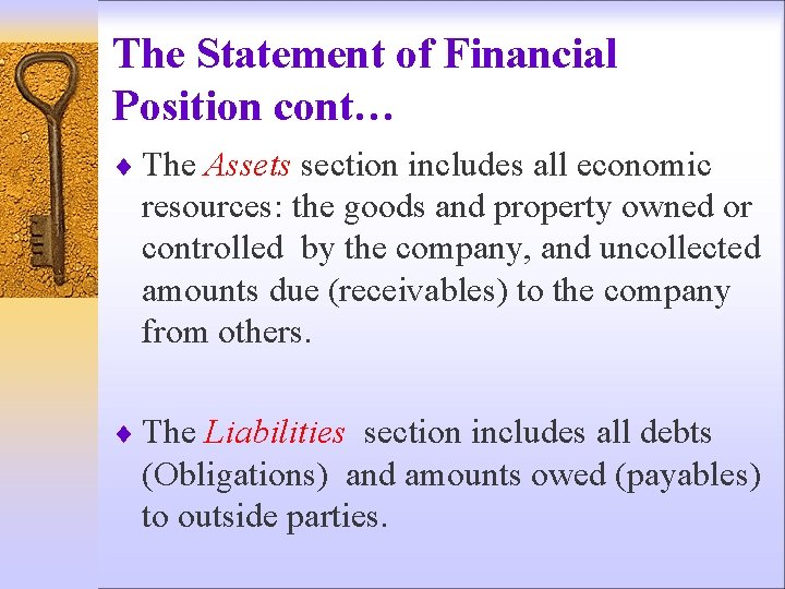 The Statement of Financial Position cont… ¨ The Assets section includes all economic resources: