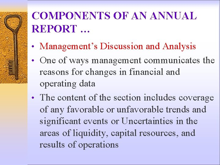 COMPONENTS OF AN ANNUAL REPORT … • Management's Discussion and Analysis • One of