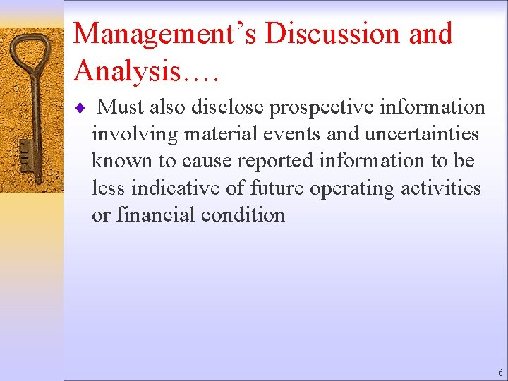 Management's Discussion and Analysis…. ¨ Must also disclose prospective information involving material events and