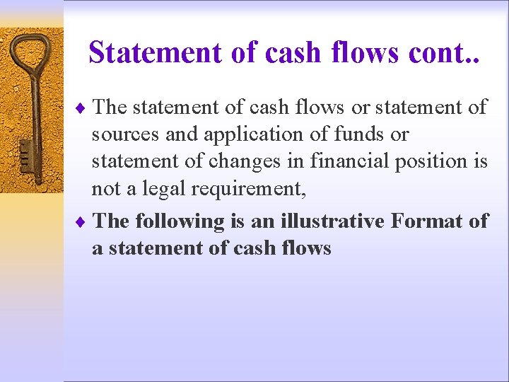 Statement of cash flows cont. . ¨ The statement of cash flows or statement