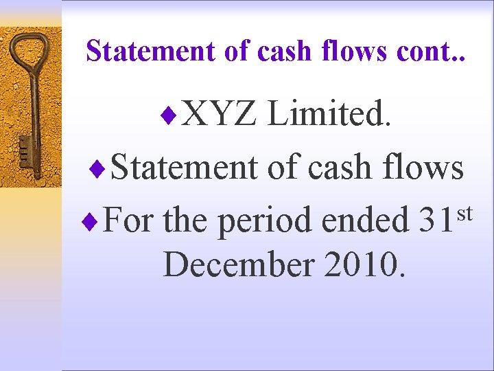 Statement of cash flows cont. . ¨XYZ Limited. ¨Statement of cash flows ¨For the