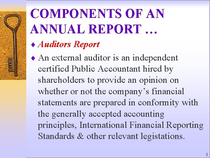 COMPONENTS OF AN ANNUAL REPORT … ¨ Auditors Report ¨ An external auditor is
