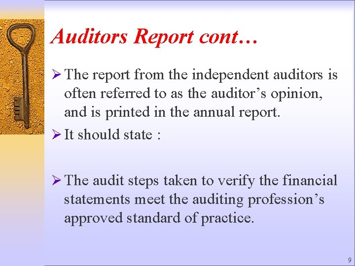 Auditors Report cont… Ø The report from the independent auditors is often referred to