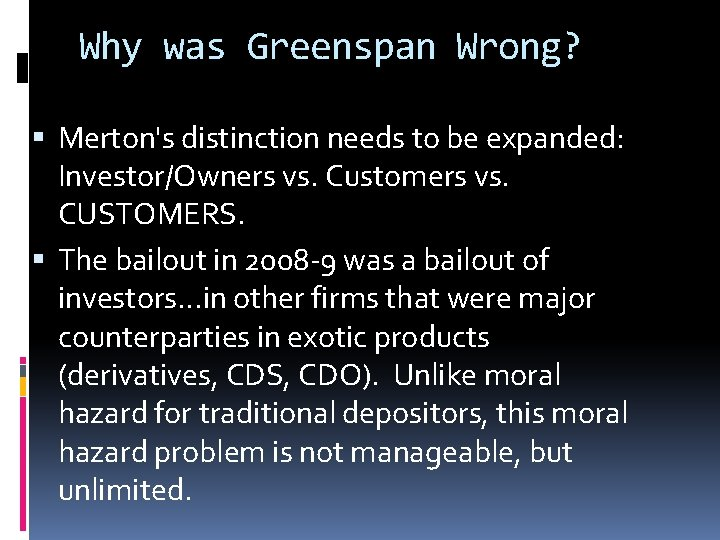 Why was Greenspan Wrong? Merton's distinction needs to be expanded: Investor/Owners vs. Customers vs.