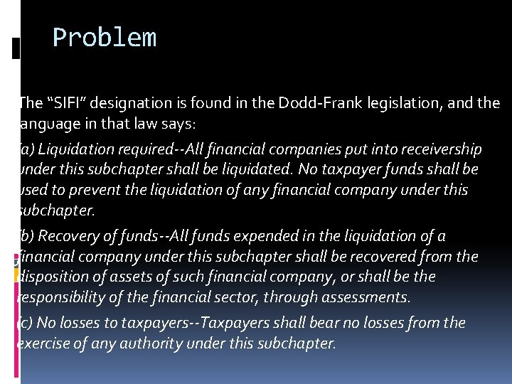 """Problem The """"SIFI"""" designation is found in the Dodd-Frank legislation, and the language in"""
