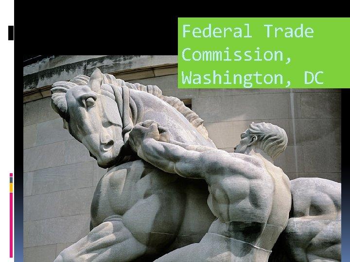 Federal Trade Commission, Washington, DC