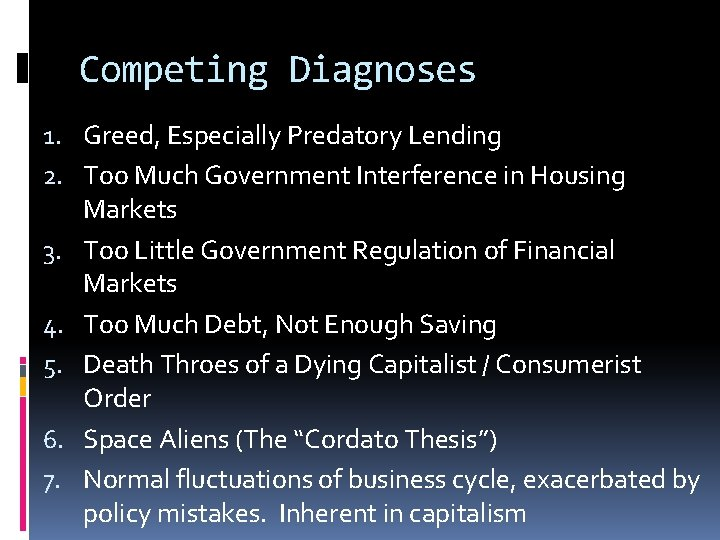 Competing Diagnoses 1. Greed, Especially Predatory Lending 2. Too Much Government Interference in Housing