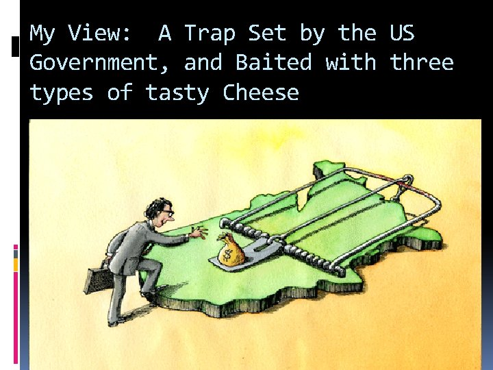 My View: A Trap Set by the US Government, and Baited with three types