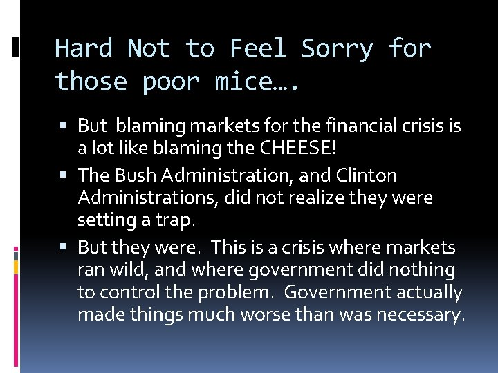 Hard Not to Feel Sorry for those poor mice…. But blaming markets for the