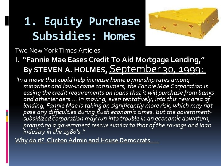 """1. Equity Purchase Subsidies: Homes Two New York Times Articles: I. """"Fannie Mae Eases"""
