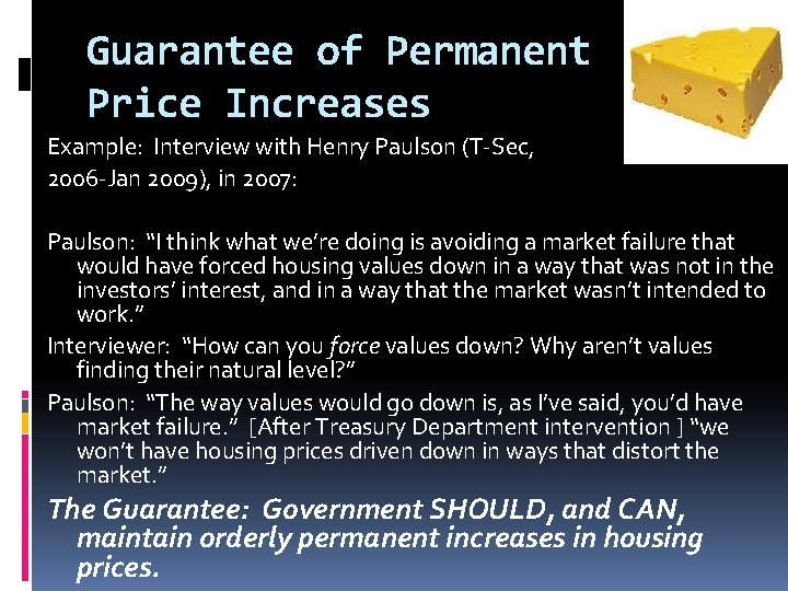 Guarantee of Permanent Price Increases Example: Interview with Henry Paulson (T-Sec, 2006 -Jan 2009),