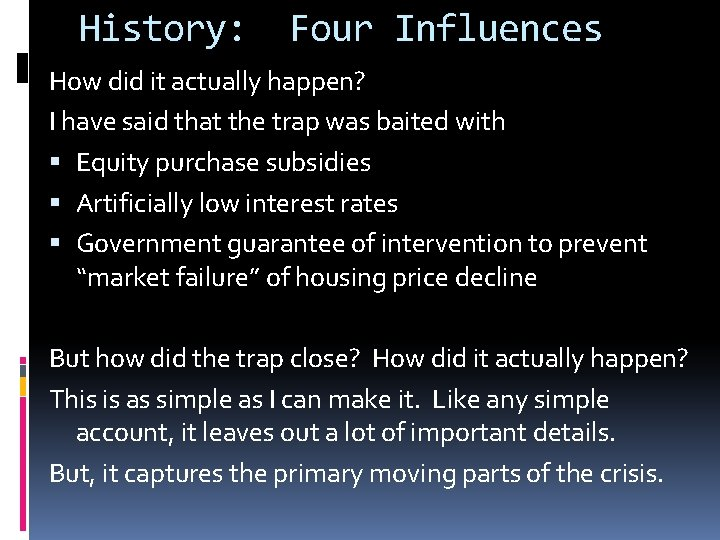 History: Four Influences How did it actually happen? I have said that the trap