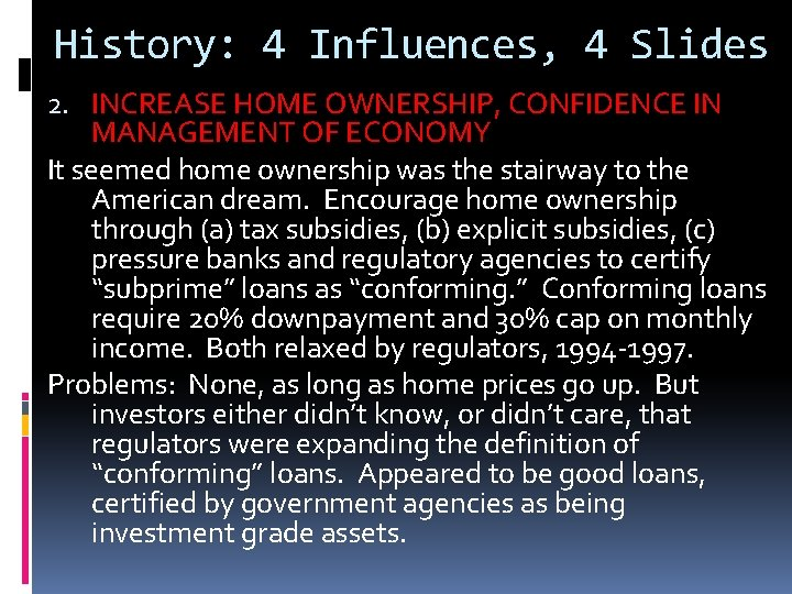 History: 4 Influences, 4 Slides 2. INCREASE HOME OWNERSHIP, CONFIDENCE IN MANAGEMENT OF ECONOMY