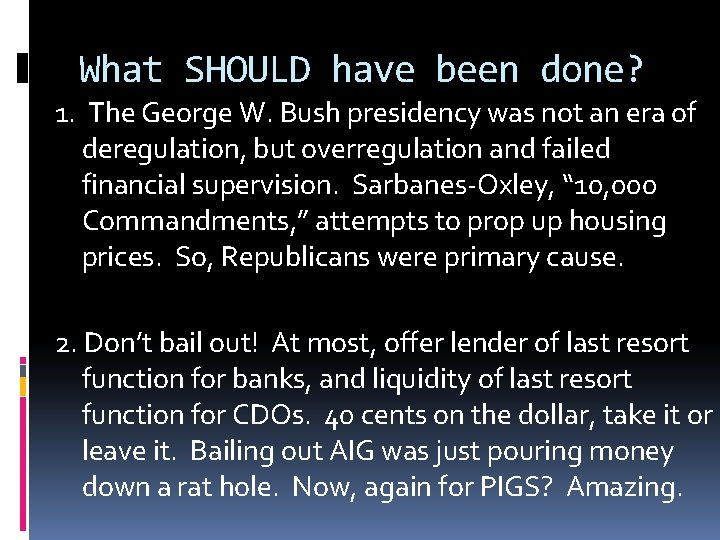 What SHOULD have been done? 1. The George W. Bush presidency was not an