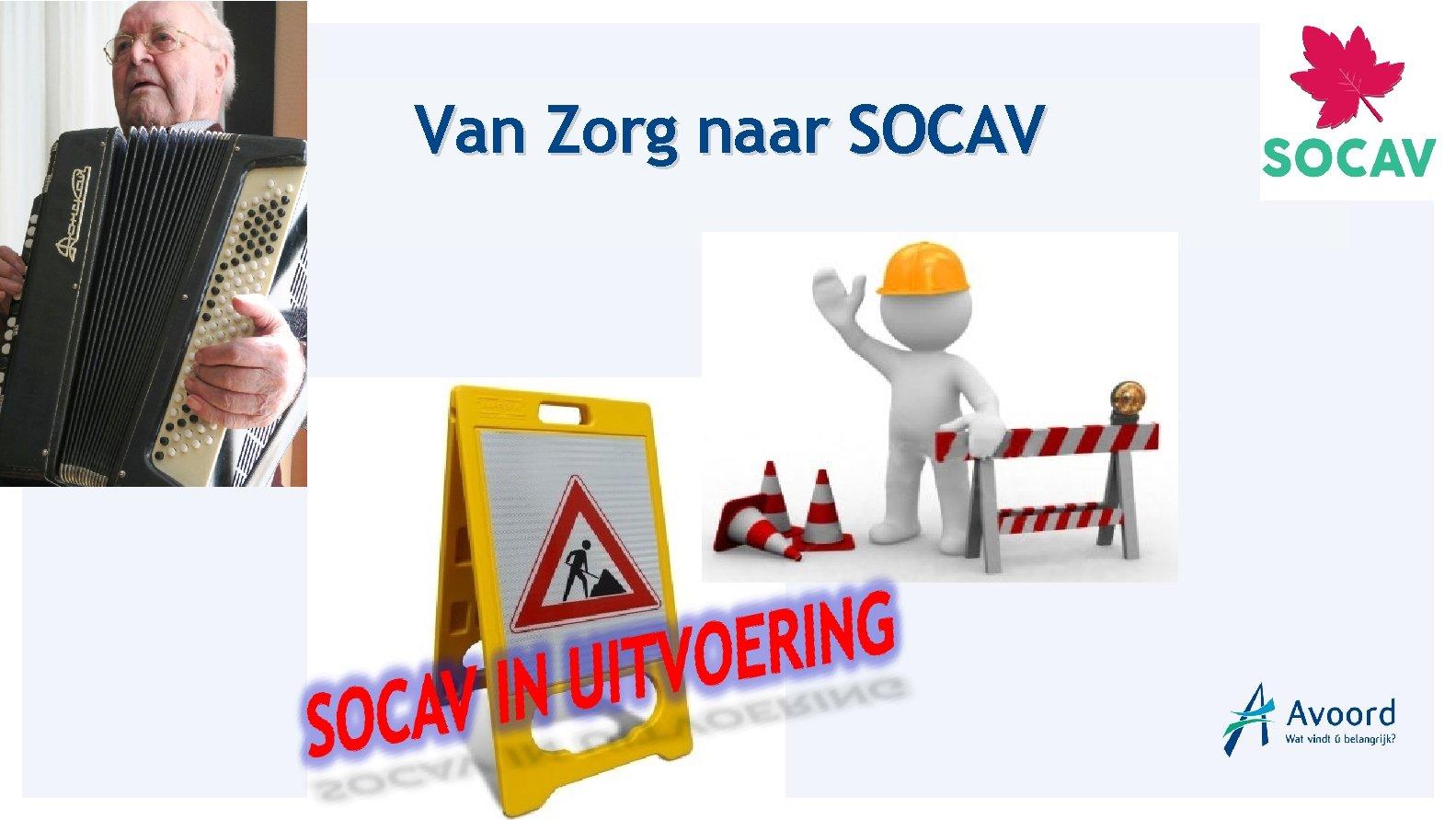 Van Zorg naar SOCAV