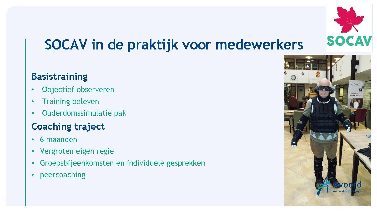 SOCAV in de praktijk voor medewerkers Basistraining • Objectief observeren • Training beleven •