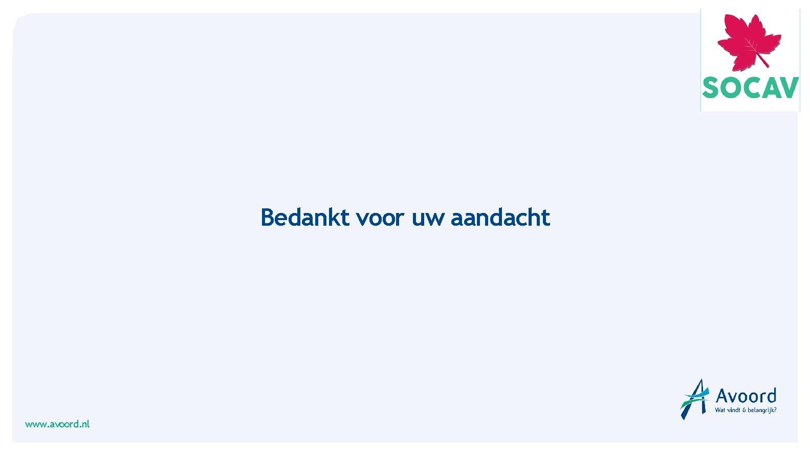 Bedankt voor uw aandacht www. avoord. nl