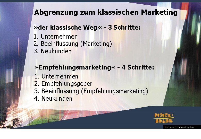 Abgrenzung zum klassischen Marketing » der klassische Weg « - 3 Schritte: 1. Unternehmen