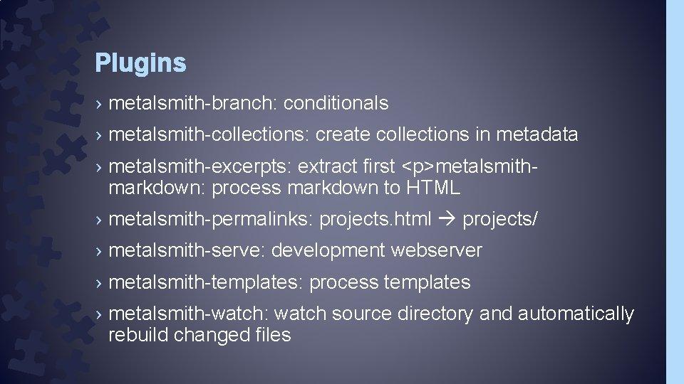 Plugins › metalsmith-branch: conditionals › metalsmith-collections: create collections in metadata › metalsmith-excerpts: extract first