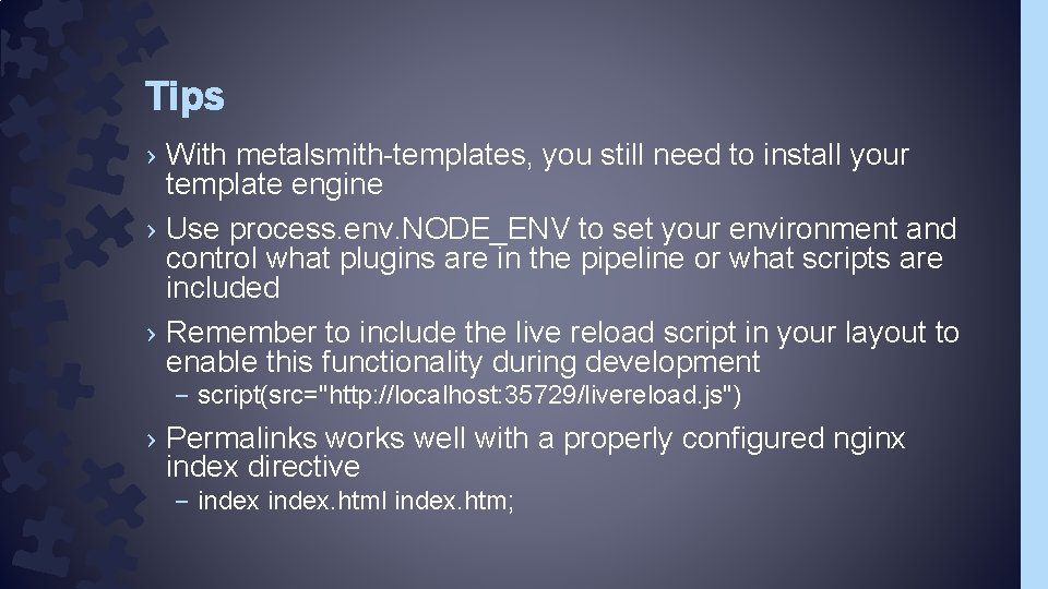 Tips › With metalsmith-templates, you still need to install your template engine › Use