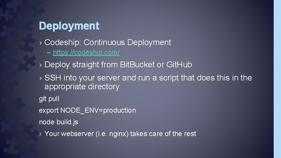 Deployment › Codeship: Continuous Deployment – https: //codeship. com/ › Deploy straight from Bit.