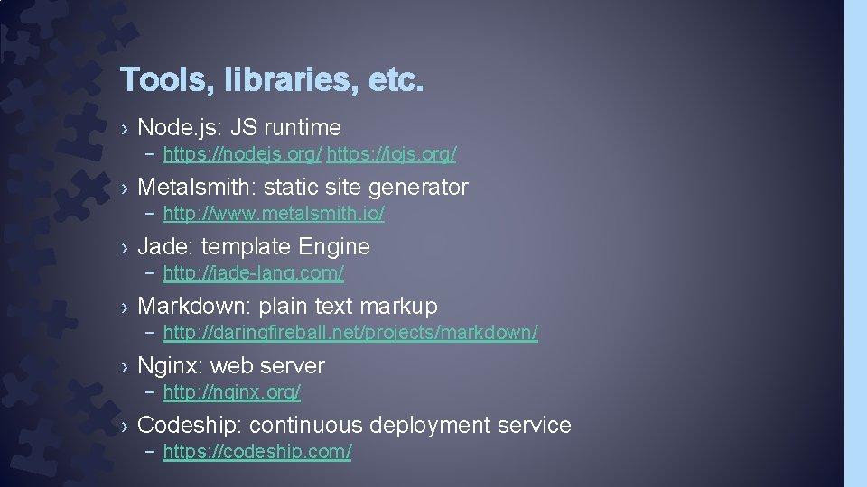 Tools, libraries, etc. › Node. js: JS runtime – https: //nodejs. org/ https: //iojs.