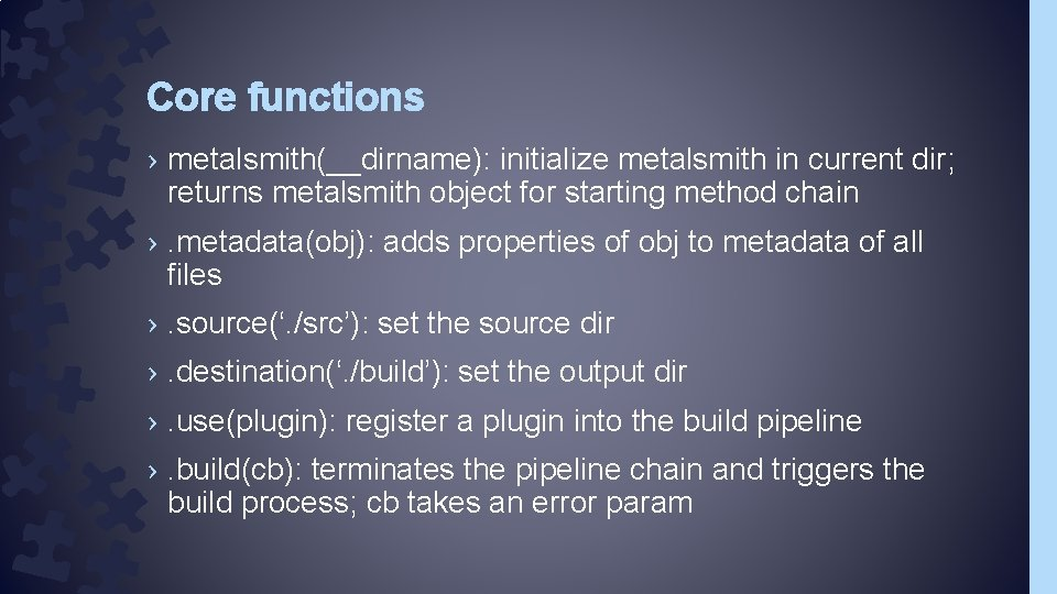 Core functions › metalsmith(__dirname): initialize metalsmith in current dir; returns metalsmith object for starting