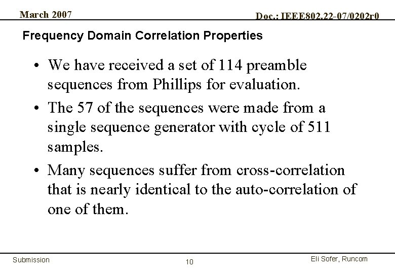 March 2007 Doc. : IEEE 802. 22 -07/0202 r 0 Frequency Domain Correlation Properties