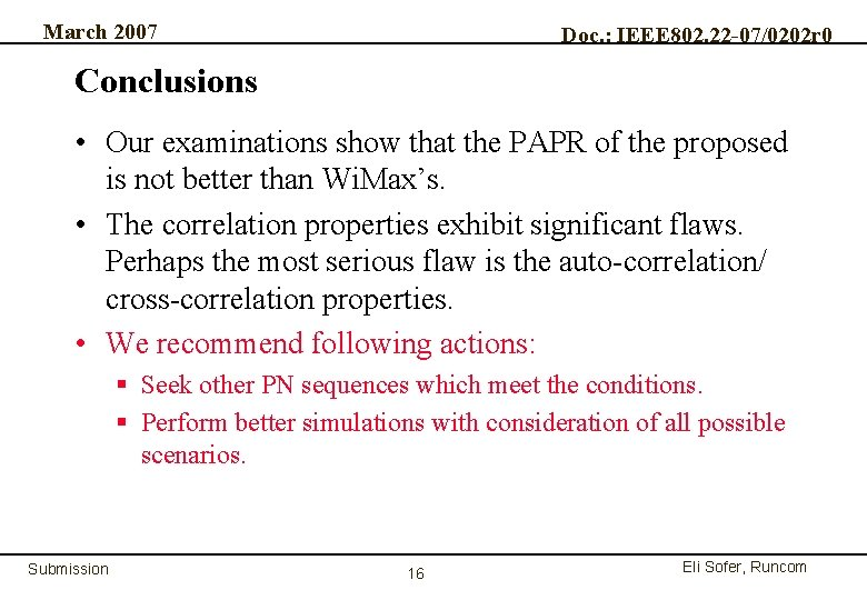 March 2007 Doc. : IEEE 802. 22 -07/0202 r 0 Conclusions • Our examinations
