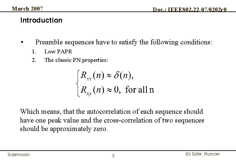 March 2007 Doc. : IEEE 802. 22 -07/0202 r 0 Introduction • Preamble sequences