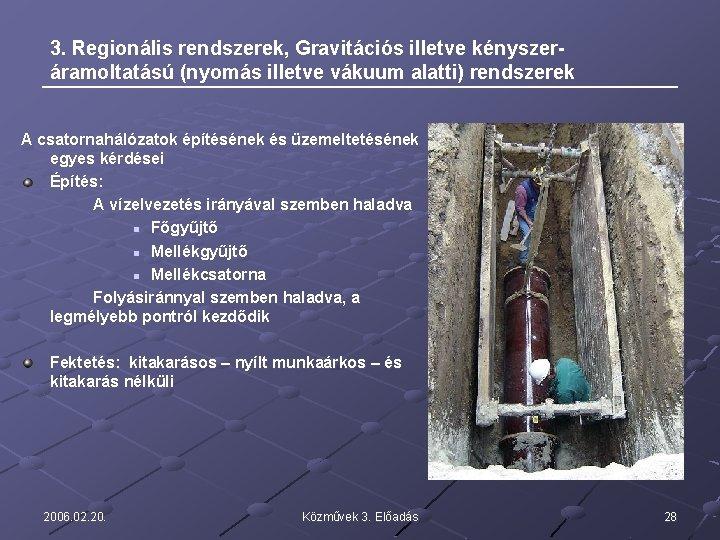 3. Regionális rendszerek, Gravitációs illetve kényszeráramoltatású (nyomás illetve vákuum alatti) rendszerek A csatornahálózatok építésének