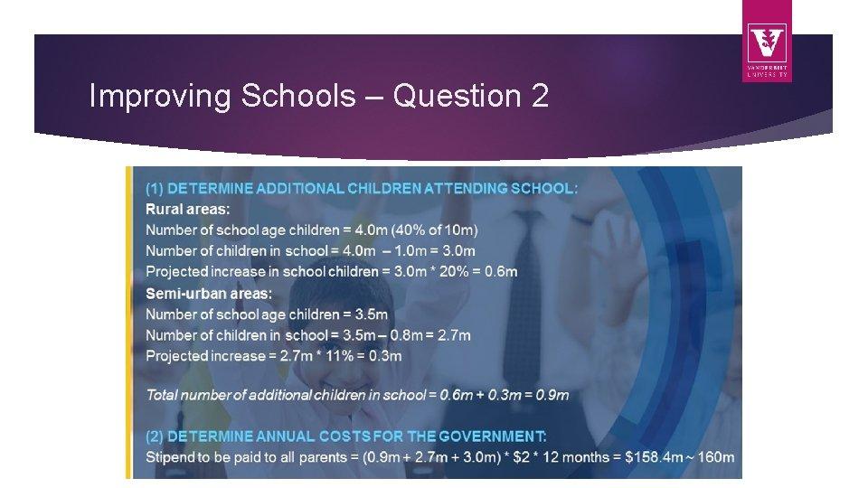 Improving Schools – Question 2