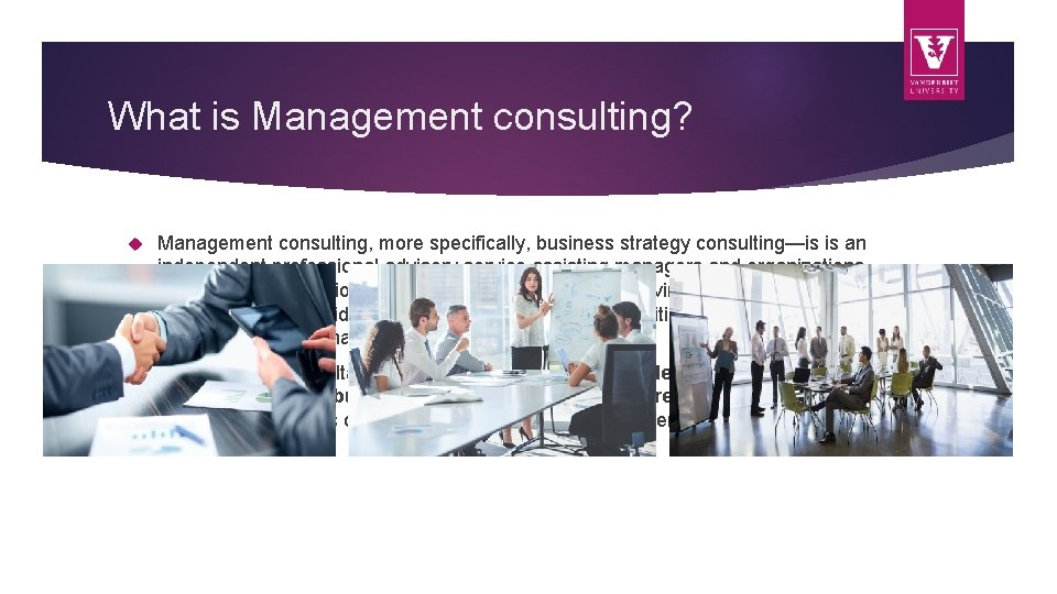 What is Management consulting? Management consulting, more specifically, business strategy consulting—is is an independent