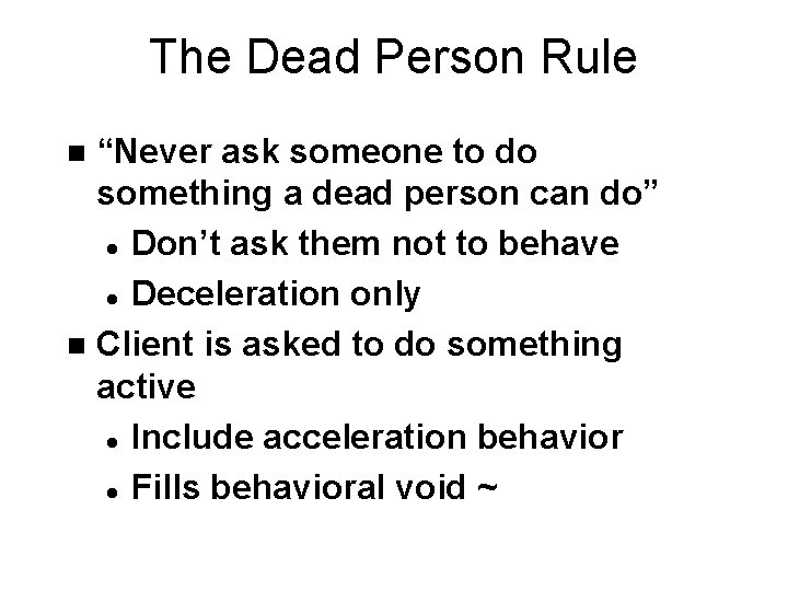 """The Dead Person Rule """"Never ask someone to do something a dead person can"""