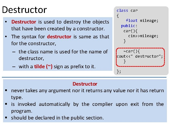 Destructor • Destructor is used to destroy the objects that have been created by