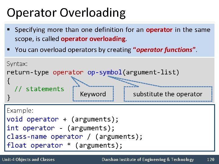Operator Overloading § Specifying more than one definition for an operator in the same
