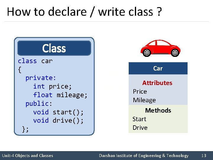How to declare / write class ? Class car { private: int price; float