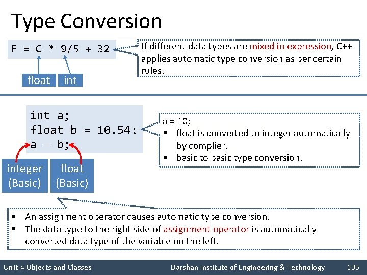 Type Conversion If different data types are mixed in expression, C++ applies automatic type