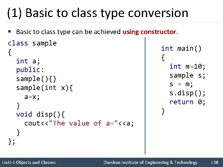 (1) Basic to class type conversion § Basic to class type can be achieved