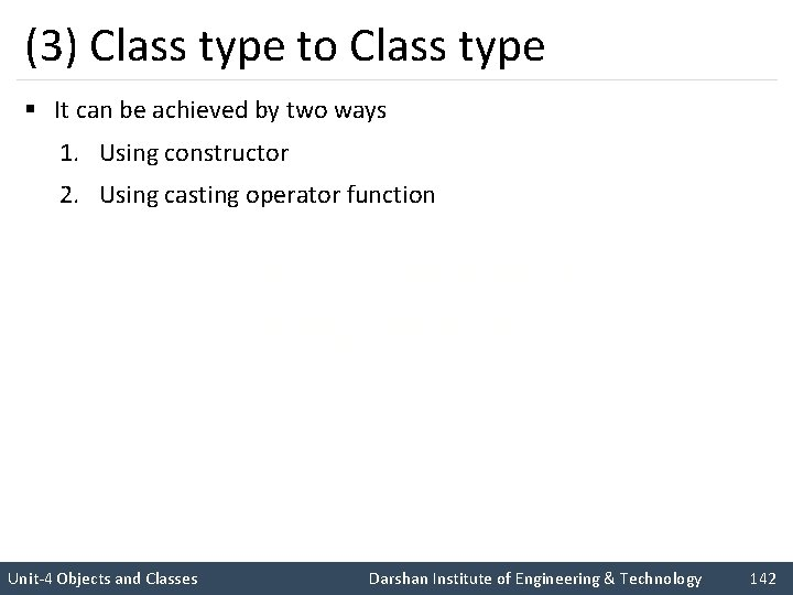 (3) Class type to Class type § It can be achieved by two ways
