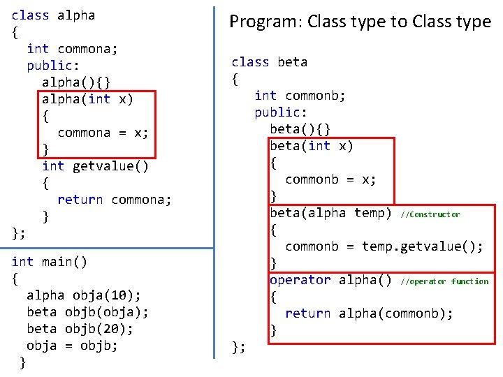 class alpha { int commona; public: alpha(){} alpha(int x) { commona = x; }