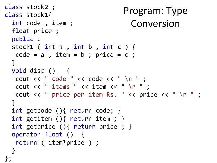 class stock 2 ; class stock 1{ int code , item ; float price