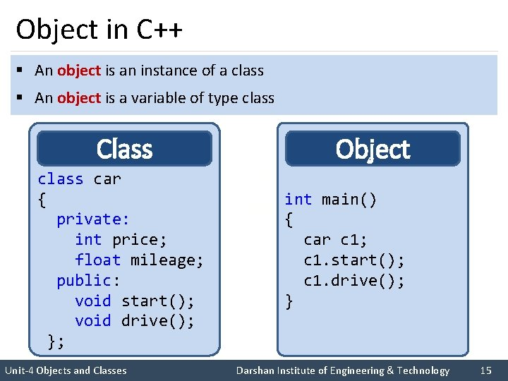 Object in C++ § An object is an instance of a class § An